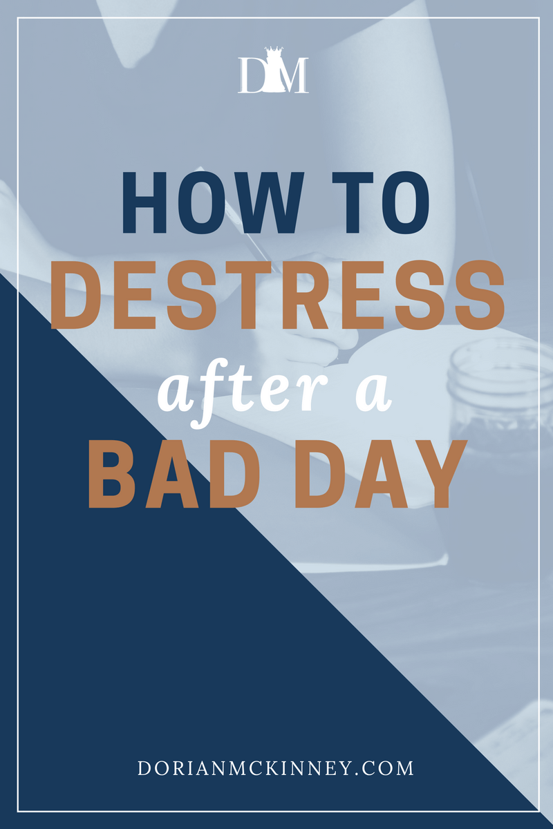 Bad days happen. The trick is learning how to shake the bad day off and how to de-stress so you can start the next day feeling totally refreshed and positive.