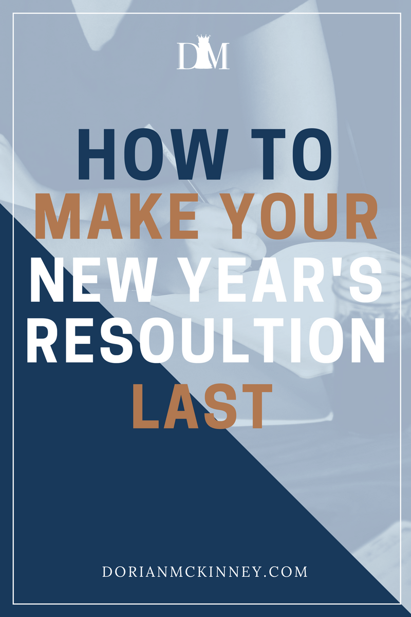 The new year is here, and most of us are scrambling to make up a few New Year's resolutions that, frankly, we'll probably forget about in February. Here's how to create a resolution that actually sticks so you can better yourself this year.