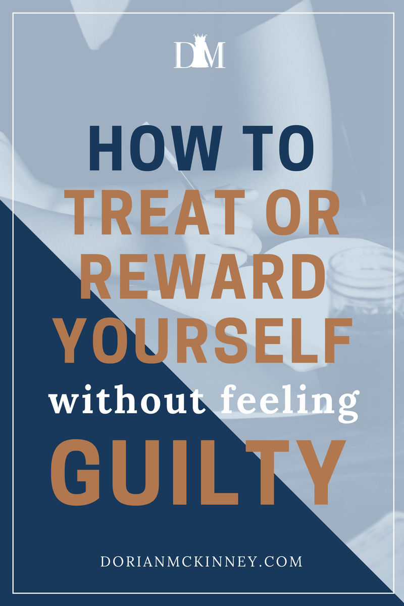 Whatever your goals have been, you deserve to treat yourself for reaching and maybe even surpassing them. Learn to reward yourself without feeling guilty afterward.